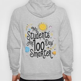 My Students Are 100 Days Smarter School For Teacher Hoody
