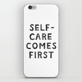 Self-Care Comes First iPhone Skin