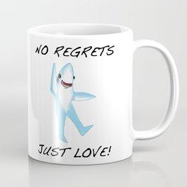 No Regrets.  Just Love. Coffee Mug