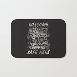 All welcome, people are safe here, human rights, ,fight injustices, equality, justice, peace quote Bath Mat