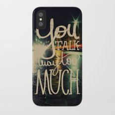 You talk way too much iPhone X Slim Case