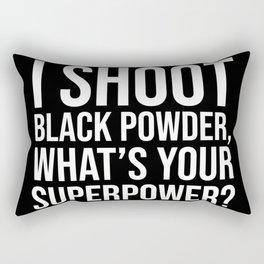 I Shoot Black powder, what's your super power? Rectangular Pillow
