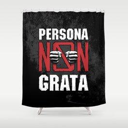 Persona Non Grata Shower Curtain