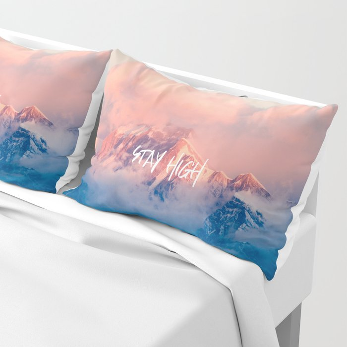 Stay Rocky Mountain High Pillow Sham