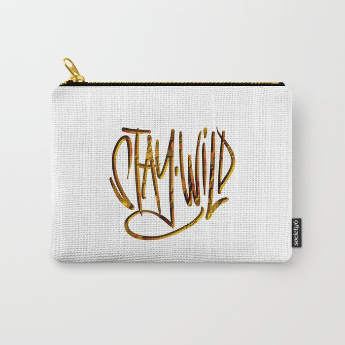 Stay Wild, Stay Golden. Carry-All Pouch