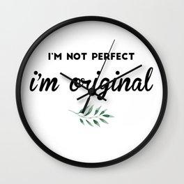 I'm not perfect, i'm original Wall Clock