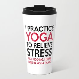 Yoga Pants Funny Quote Travel Mug