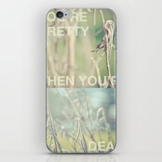 you're pretty when you're dead iPhone & iPod Skin