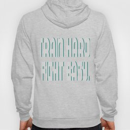 """Train Hard Fight Easy"" tee design for trainers and gym enthusiast people like you! Grab it now!  Hoody"
