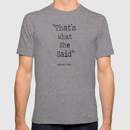"The Office Micheal Scott Quote "" That's what she said"" T-shirt"