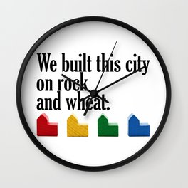 We built this city on rock and wheat Wall Clock