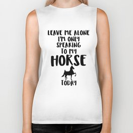 Horse Lover Product Funny Only Speaking to My Horse Biker Tank
