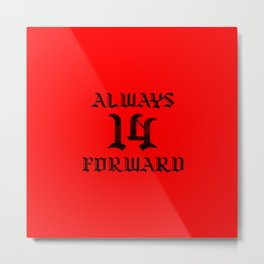 14 Always Forward Metal Print