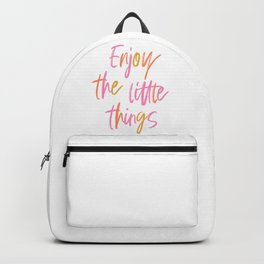 Enjoy the little things #positivemind Backpack
