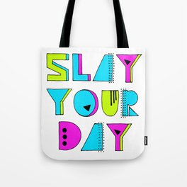 Slay Your Day Tote Bag