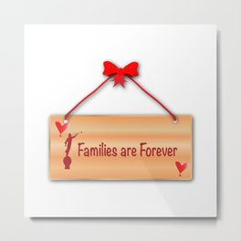 Families Are Forever Sign Metal Print
