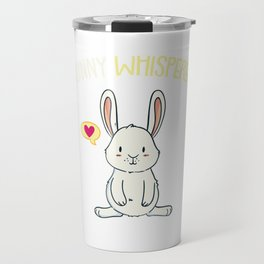 Bunny Whisperer Bunnies Rabbit Hop Pet Kawaii Gift Travel Mug