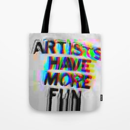 Artists Have More Fun LG Tote Bag