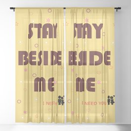 Stay Beside Me Sheer Curtain
