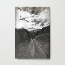 Where does it all lead? Metal Print