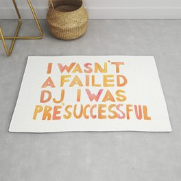 I Wasn´t A Failed DJ I Was Pre-Successful Rug