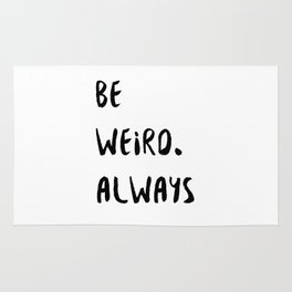Be Weird. Always Rug