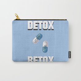 Detox Just To Retox Carry-All Pouch