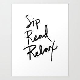 Sip, Read, Relax Art Print
