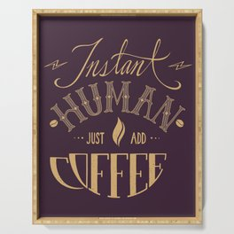 Instant Human Just Add Coffee Serving Tray