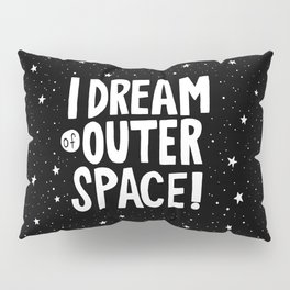 I Dream of Outer Space Pillow Sham
