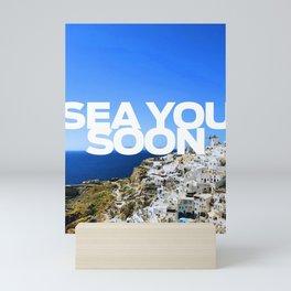 Sea you soon [Santorini, Greece] #5 Mini Art Print