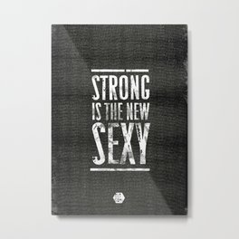 Strong is the New Sexy —Series 2 Metal Print