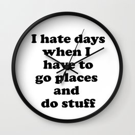 I Hate Days When I Have to Go Places and Do Stuff. Introvert's Loop Wall Clock