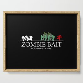 Zombie bait hell's probably be okay Serving Tray