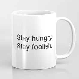Steve Jobs quote about staying hungry and foolish [White Edition] Coffee Mug