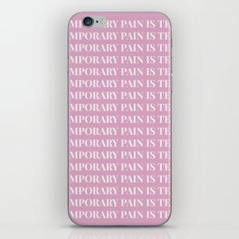 pain is temporary - pink iPhone Skin