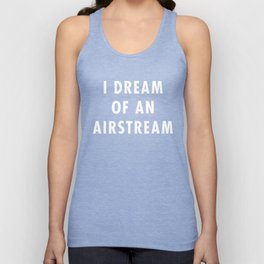 I Dream of an Airstream (White Text) Unisex Tank Top