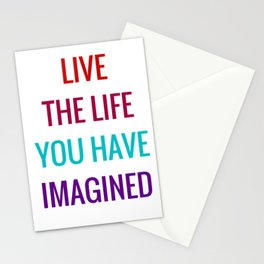 Live the life you have imagined Stationery Cards