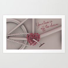 Your love is off the chain Art Print
