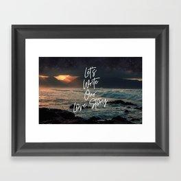 Let's Write Our Love Story Framed Art Print