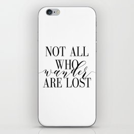 Inspirational Quote Not All Who Wander Art Lost Hustle Quote Print Typography Print Quote iPhone Skin