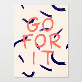 GO FOR IT #society6 #motivational Canvas Print