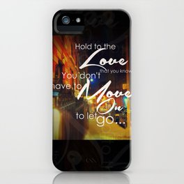 You Don't Have To Move On To Let Go iPhone Case