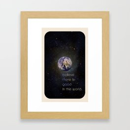 Believe: Be the good in the world Framed Art Print