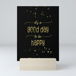 TEXT ART GOLD It is a good day to be happy Mini Art Print