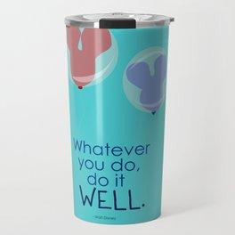 whatever you do, do it well Travel Mug