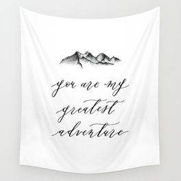 You are my greatest adventure Wall Tapestry