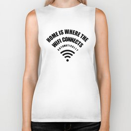 Home Is Where WIFI Connects Autometically Biker Tank
