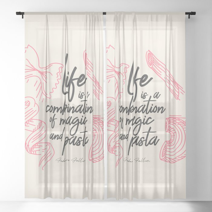 Federico Fellini, life is a combination of Magic and Pasta, handwritten quote, kitchen, food art Sheer Curtain