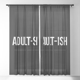 Adult-ish Funny Quote Sheer Curtain